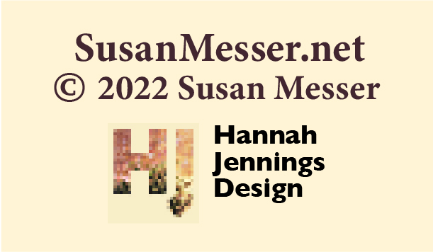 SusanMesser.net Copyright 2009 Susan Messer: Designed by Hannah Jennings Design
